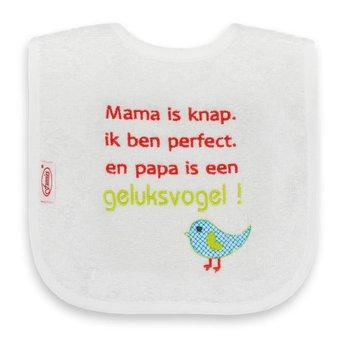 Funnies Tekstslabber Mama is knap. Ik ben perfect. En papa is een Geluksvogel!