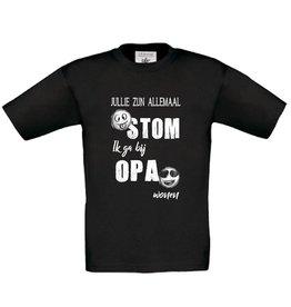 T-shirt jullie zijn allemaal stom - opa