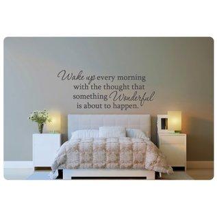 Muurteksten.nl Muurtekst Wake up every morning
