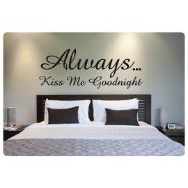 Muurteksten.nl Muurtekst Always... Kiss me goodnight