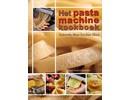 The Pasta Machine Cookbook
