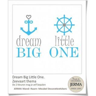 JERMA Dream big little one muursticker Kinderkamer tekst samen met anker en stuurwiel.