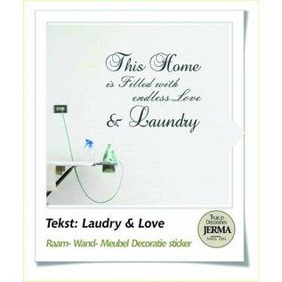 JERMA This Home is Filled with love & Laundry Plakbare tekst voor op de wand, deur, meubels of b.v een raam.