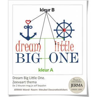 JERMA - Decoratie Dream big little one muursticker Kinderkamer tekst samen met anker en stuurwiel.