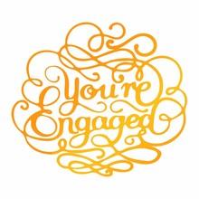 Ultimate Crafts Hot Foil Stamp You're Engaged (ULT158112)