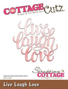 Scrapping Cottage CottageCutz Live Laugh Love (CC-321)