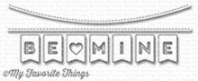 My Favorite Things Die-Namics Be Mine Banner (MFT-1245)