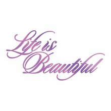 Couture Creations Hot Foil Stamp Life Is Beautiful (CO725830)