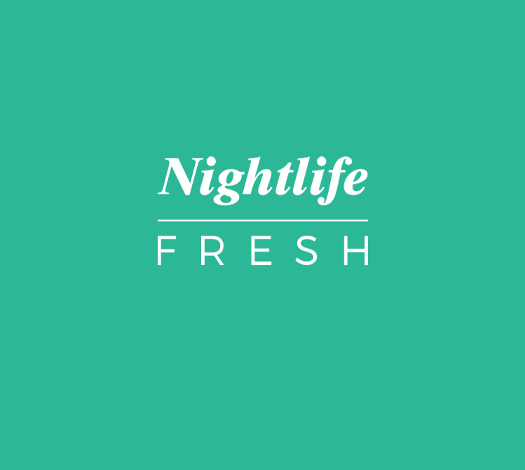 Nightlife Fresh