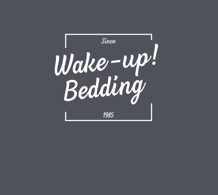 Wake up Bedding