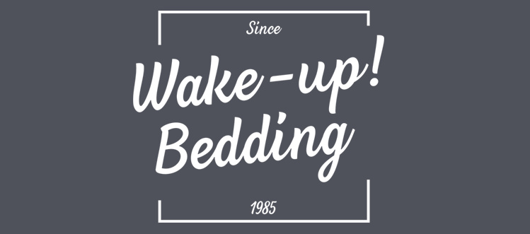 Wake-Up! Bedding