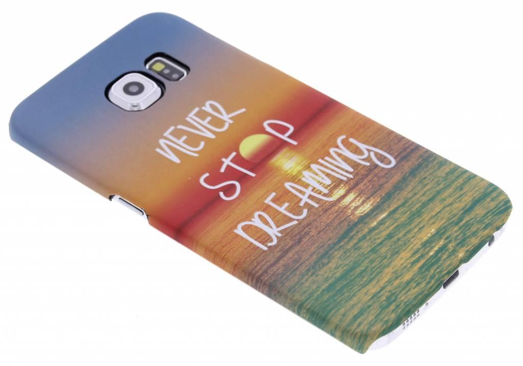 Never stop dreaming design hardcase hoesje voor de Samsung Galaxy S6 Edge