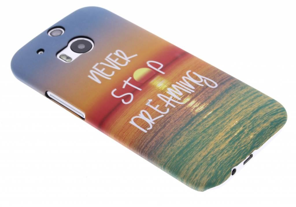 Never stop dreaming design hardcase hoesje voor de HTC One M8 / M8s