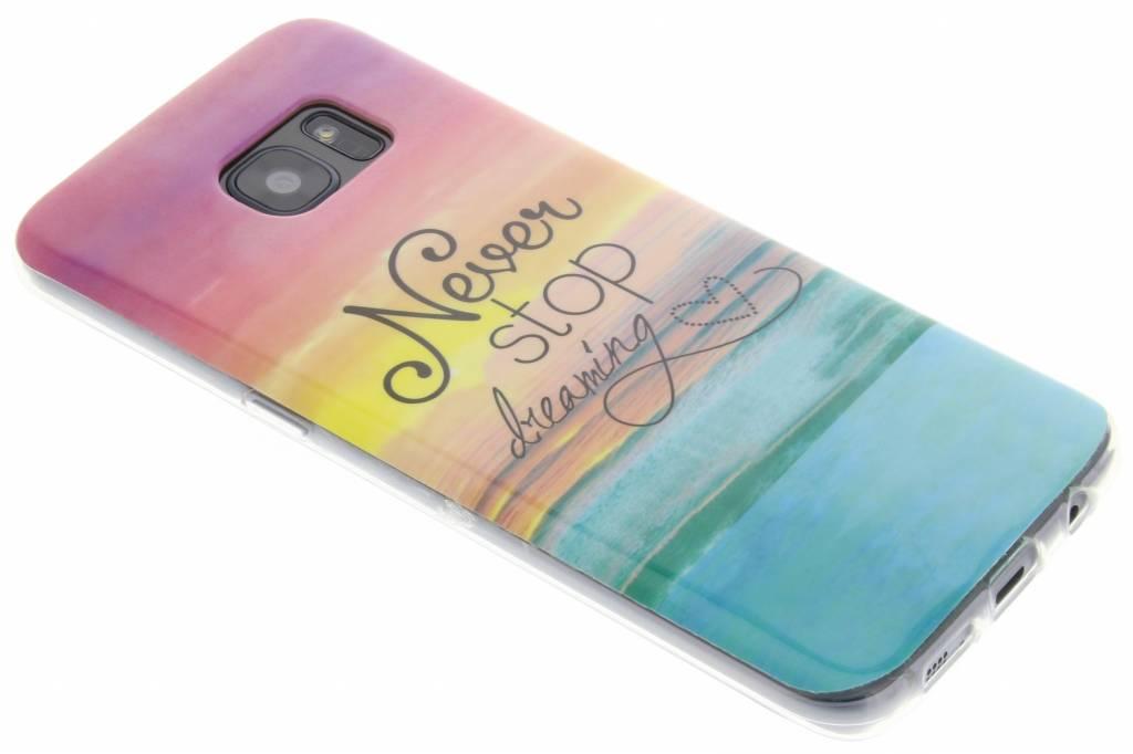 Never stop dreaming design TPU hoesje voor de Samsung Galaxy S7 Edge