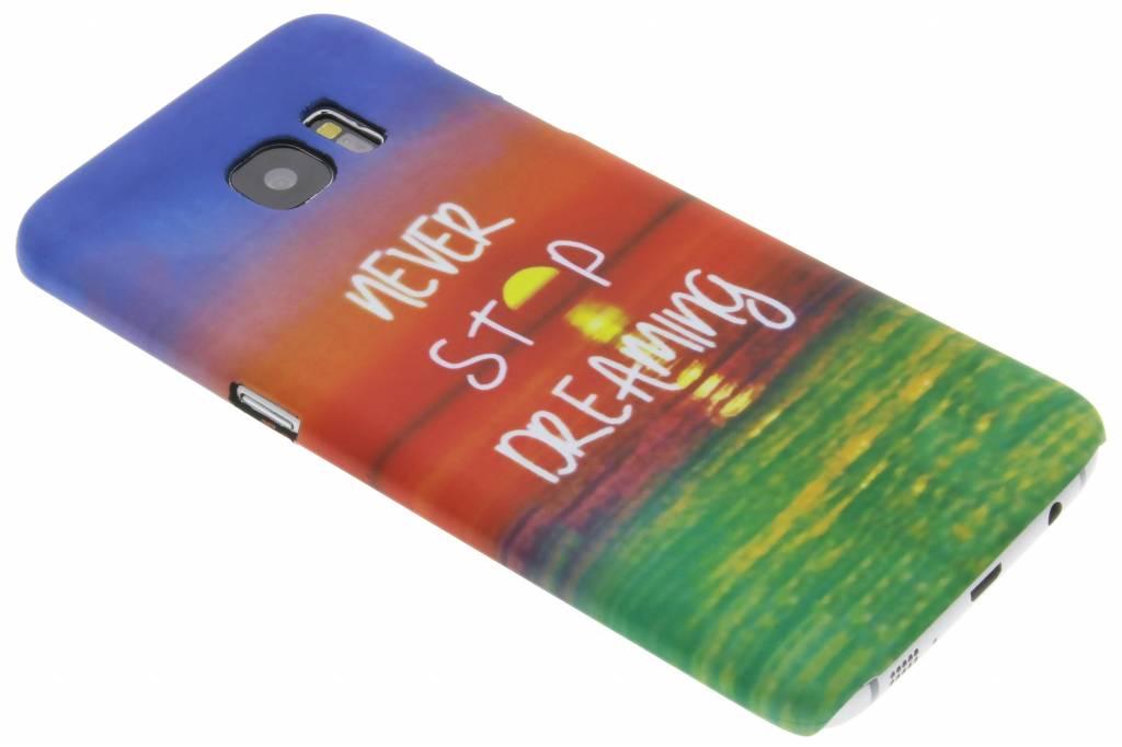 Never stop dreaming design hardcase hoesje voor de Samsung Galaxy S7 Edge