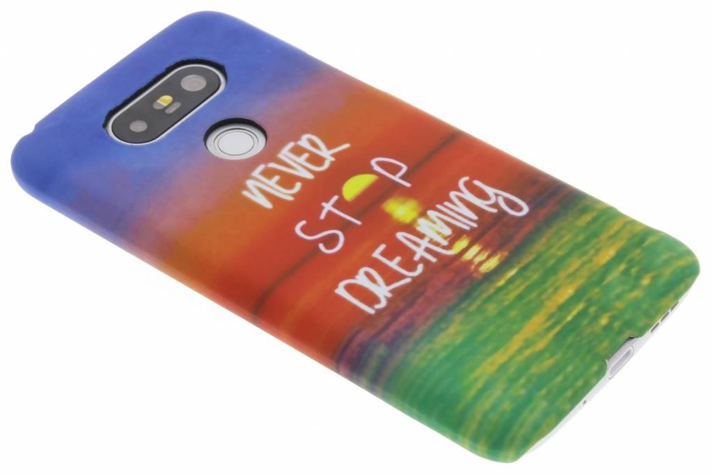 Never stop dreaming design hardcase hoesje voor de LG G5 (SE)