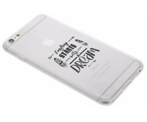 Dreams Quote TPU hoesje iPhone 6(s) Plus