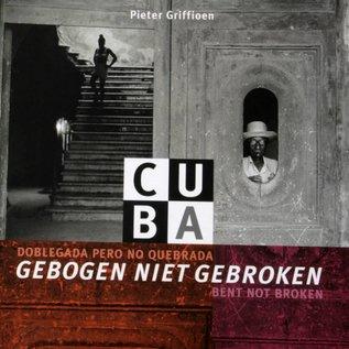 Pieter Griffioen: Cuba, Gebogen niet gebroken