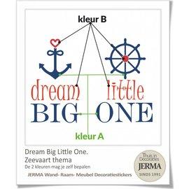 JERMA decoraties Dream big little one muursticker