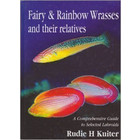 Fairy and Rainbow Wrasses and their relatives