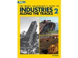 Kalmbach The Model Railroader\'s Guide to Industries Along the Tracks 2