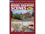 Kalmbach How to Build and Detail Model Railroad Scenes, Vol. 2