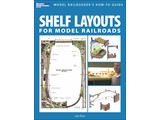 Kalmbach Shelf Layouts for Model Railroads