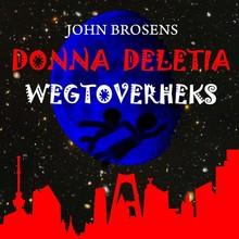John Brosens Donna Deletia, wegtoverheks