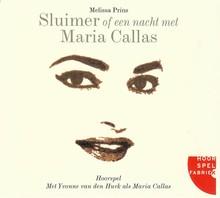 Melissa Prins Sluimer of een nacht met Maria Callas - Hoorspel met Yvonne van den Hurk, Rob van den Meeberg en Ottolien Boeschoten