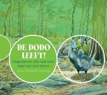 Kenneth Rijsdijk De dodo leeft - Uitgestorven dier laat toch weer van zich horen