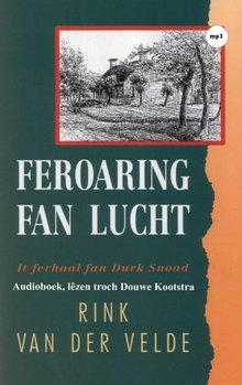 Rink van der Velde Feroaring fan lucht - It ferhaal fan Durk Snoad