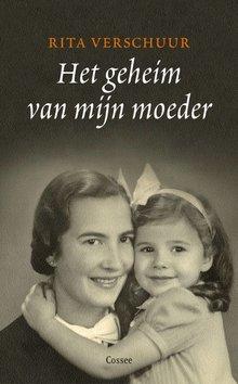 Rita Verschuur Het geheim van mijn moeder