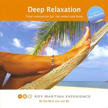 Roy Martina Deep Relaxation - Total relaxation for the mind and body
