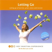 Roy Martina Letting Go - Letting go of worries, grief, stress and tension