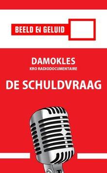 Jan Paul de Bondt Damokles - De schuldvraag - KRO radiodocumentaire