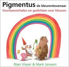 Rian Visser Pigmentus de kleurentovenaar (met ebook) - Voorleesverhalen en gedichten over kleuren
