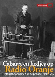 Instituut voor Beeld en Geluid Cabaret en liedjes op Radio Oranje - Historische opnamen uit de periode 1940-1945