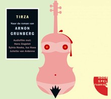 Arnon Grunberg Tirza - Audiofilm met Hans Dagelet, Sylvia Hoeks, Isa Hoes en Juliette van Ardenne