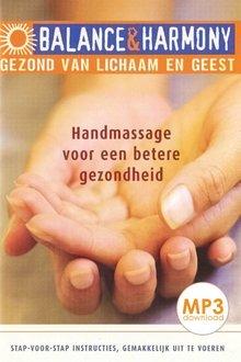 Lydia van der Bie Handmassage voor een betere gezondheid - Balance & Harmony - Gezond van lichaam en geest (serie)