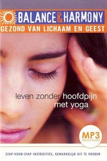 Fred van Beek Leven zonder hoofdpijn met yoga - Balance & Harmony - Gezond van lichaam en geest (serie)