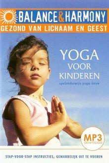 Helen Purperthart Yoga voor kinderen - Spelenderwijs yoga leren - Balance & Harmony - Gezond van lichaam en geest (serie)