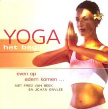 Fred van Beek Yoga - Het begin - Even op adem komen... - Deel 1