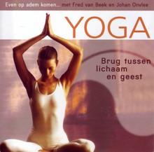 Fred van Beek Yoga - Brug tussen lichaam en geest - Even op adem komen… - Deel 3