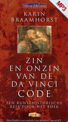 Karin Braamhorst Zin en onzin van De Da Vinci Code - Een kunsthistorische reis door het boek