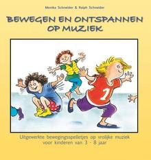Monika Schneider Bewegen en ontspannen op muziek - Uitgewerkte beweginsspelletjes op vrolijke muziek voor kinderen van 3-8 jaar