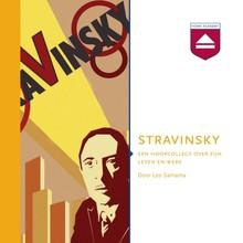 Leo Samama Stravinsky - Een hoorcollege over zijn leven en werk