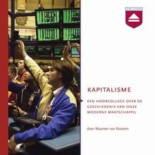 Maarten van Rossem Kapitalisme - Hoorcollege over de geschiedenis van onze moderne maatschappij