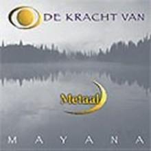 Mayana Zhen Chi - De kracht van Metaal - Het geheim van de elementen