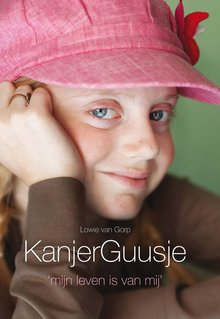 Lowie van Gorp KanjerGuusje - Mijn leven is van mij