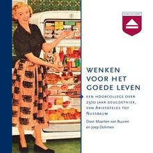 Maarten van Buuren Wenken voor het goede leven - Een hoorcollege over 2500 jaar deugdethiek, van Aristoteles tot Nussbaum